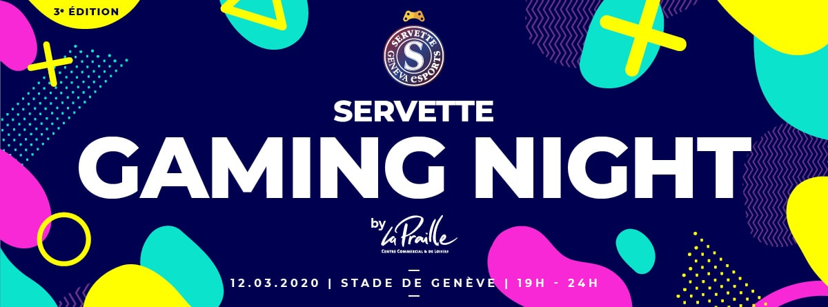 servette gaming night jeudi 12 Mars2020